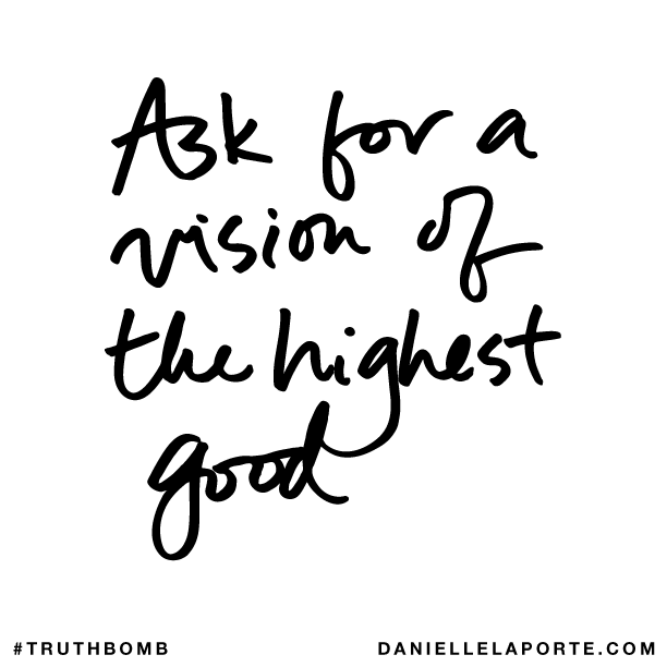 Ask for a vision of the highest good..png