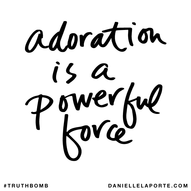 Adoration is a powerful source..png