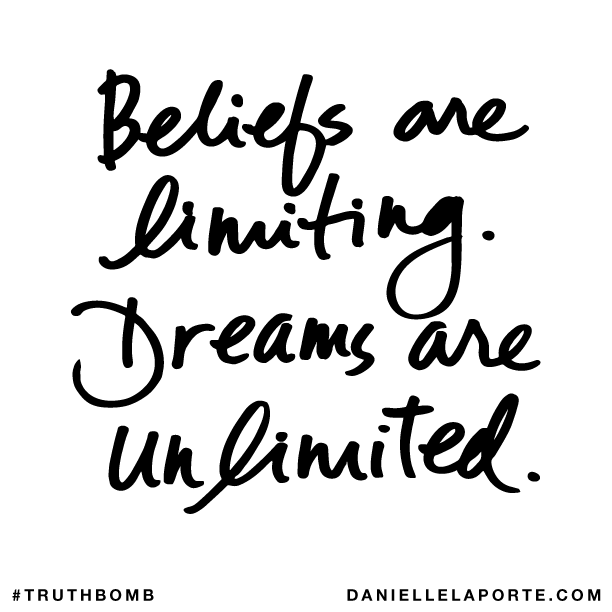 Beliefs are limiting. Dreams are unlimited..png