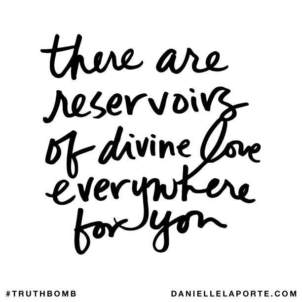 There are reservoirs of divine love everywhere for you..png