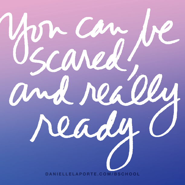 You can be scared, and really ready..png