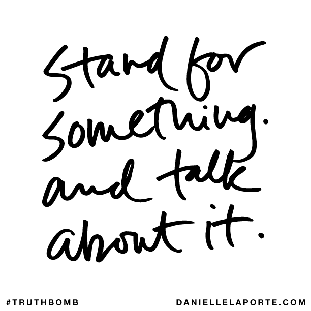 Stand for something. And talk about it..png