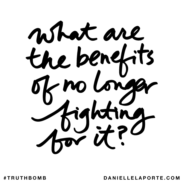 What are the benefits of no longer fighting for it?.png