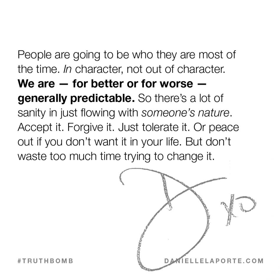 People are going to be who they are most of the time..png