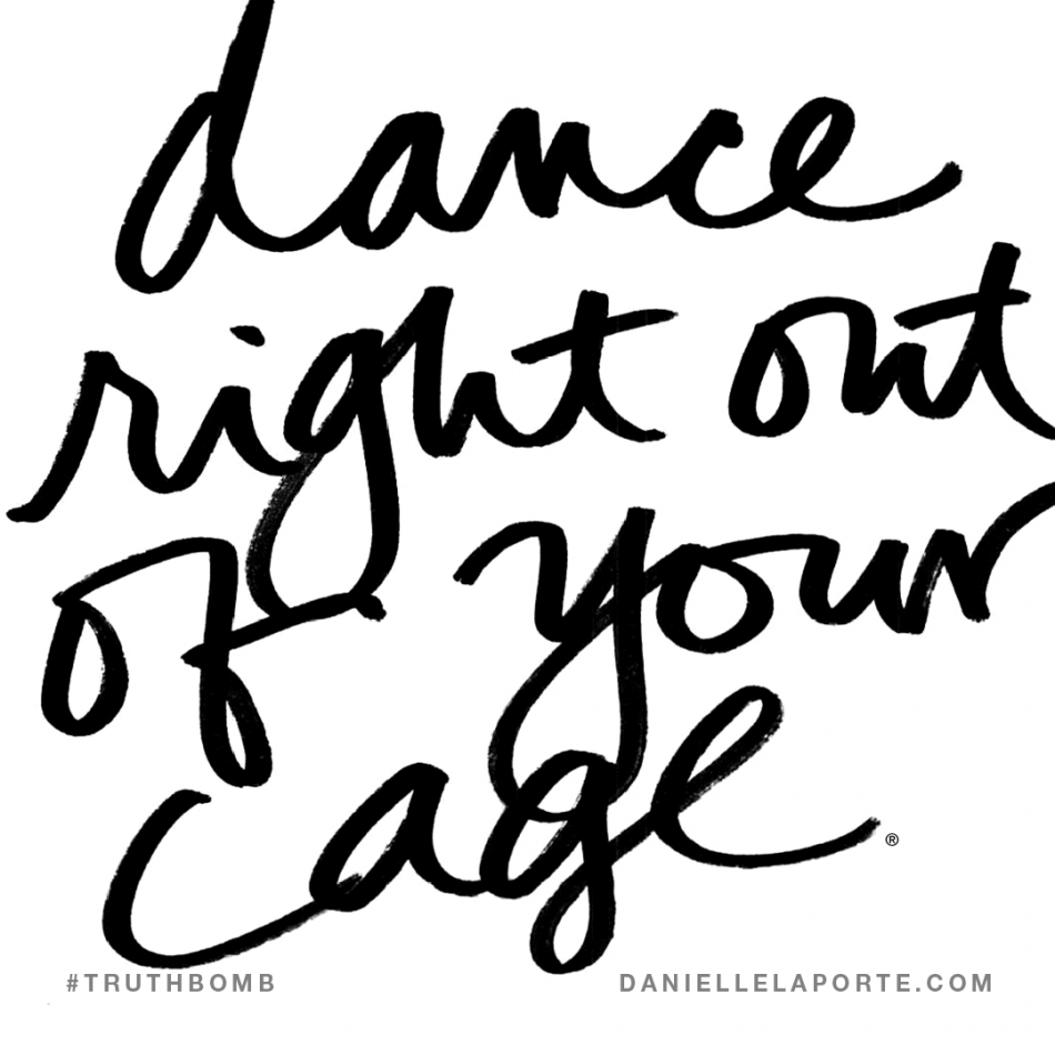 Dance right out of your cage..png