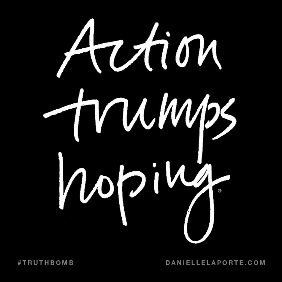 Action trumps hoping.2.png