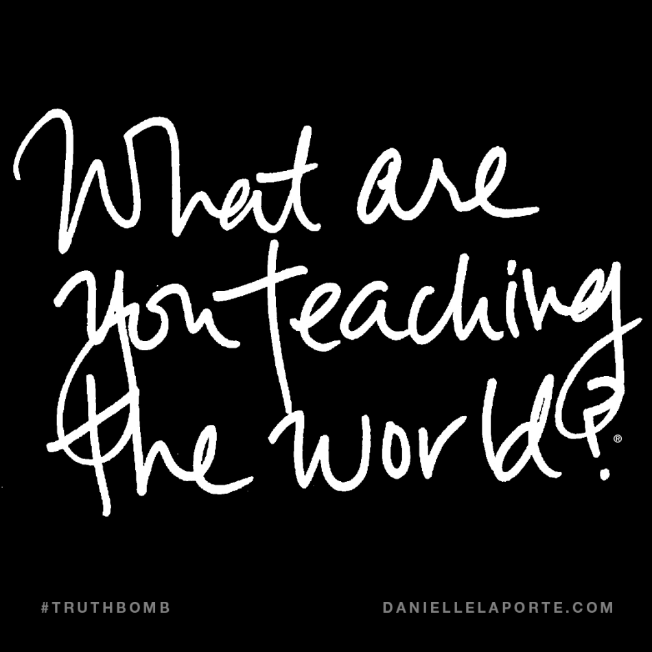 What are you teaching the world?2.png