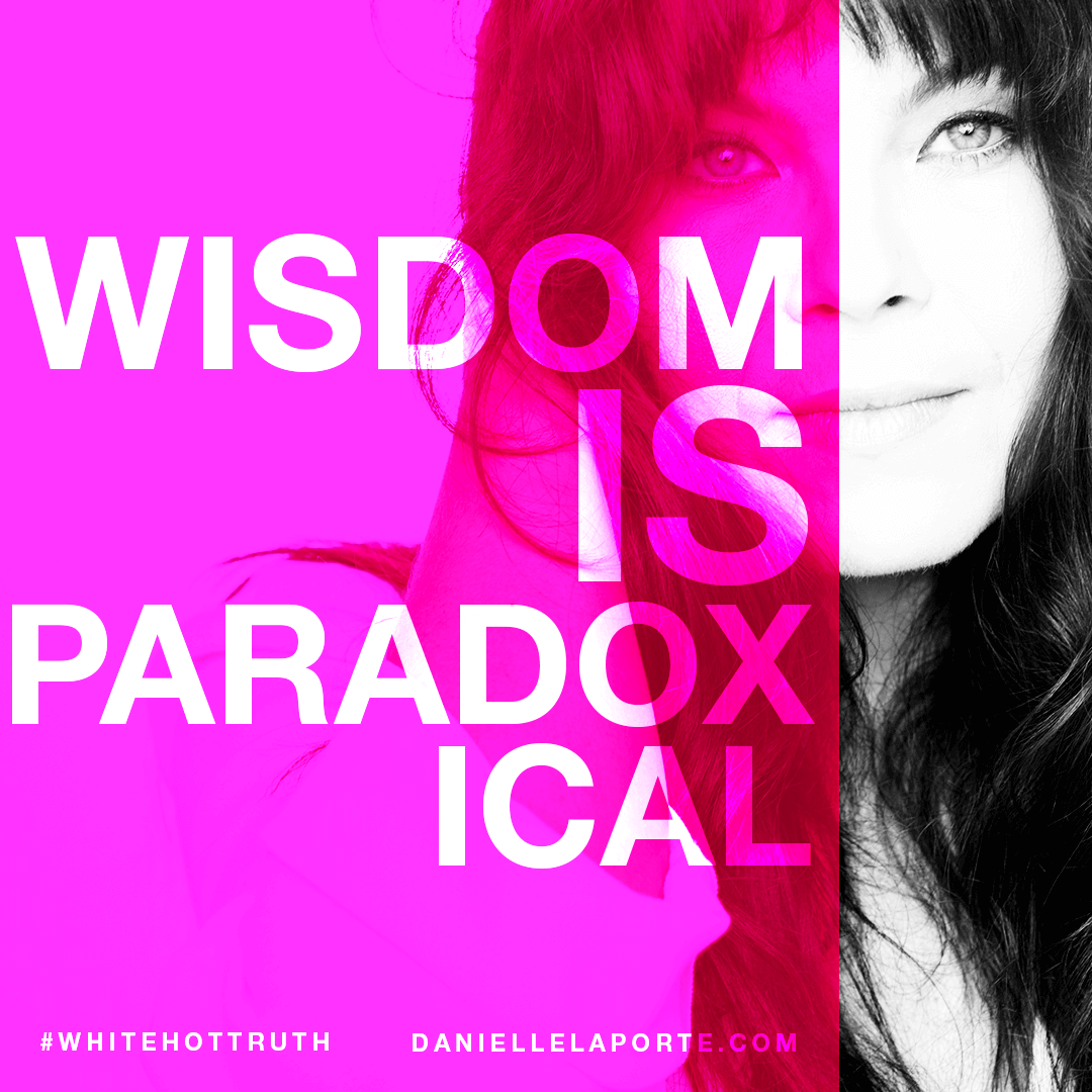 Danielle-LaPorte-Wisdom-Paradoxical.png