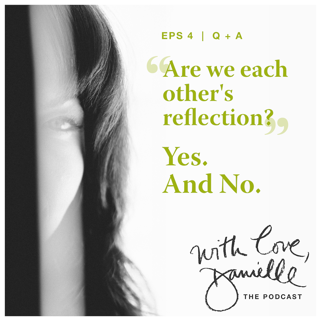 Are we each other's reflection? Yes.  And No.