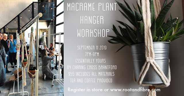 Join me on September 11th for this macrame plant hanging workshop ! 7pm-9pm @essentiallyyoursbrant  Register at www.rootandfibre.com or in store  Registration includes your own plant baby, as well as all materials required.