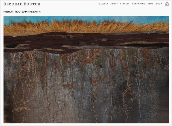 Deborah Foutch | Fiber & Mixed Media Artist - Website designInformation architectureCopywriting and editingSearch engine optimization (SEO)EcommerceSite migrationMarketing coaching