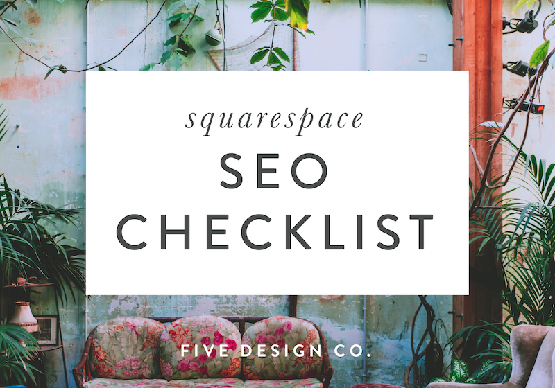 SEO Checklist // Grow your website traffic with Five Design Co. Squarespace web design and blogging tips and resources