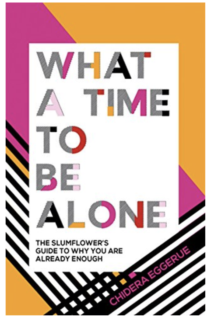 The Slumflower's bestselling guide to why you are already enough by Chidera Eggerue - £7.99