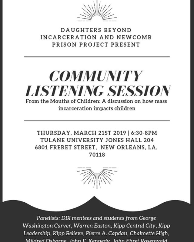 "Come out to our listening session Thursday evening at 6:30-8pm at Tulane University ! There will be a conversation between children from across the city speaking on a panel about how mass incarceration impacts them 👏🏾👏🏾 The following week will lead up to our symposium ""Growing up Fatherless"" at Loyola School of Law March 28, 2019 at 6pm"