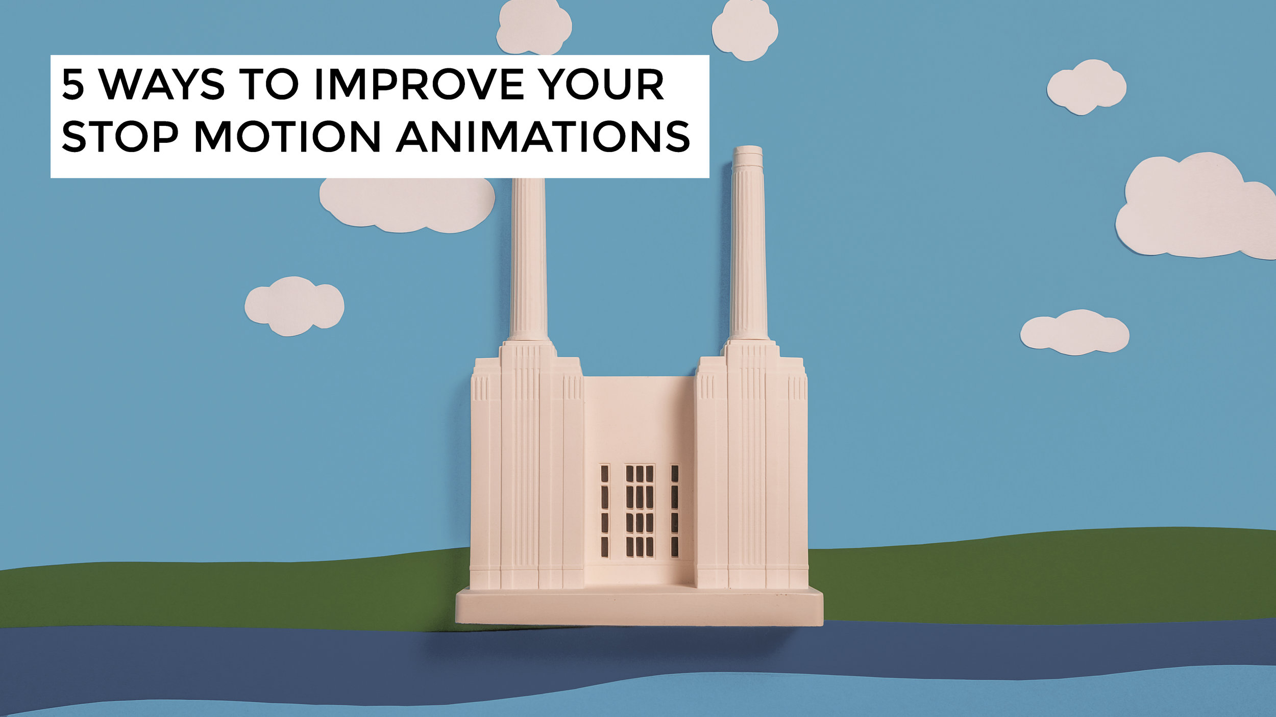 5_Five_Ways_to_Improve_Your_Stop_Motion_Animations.jpg