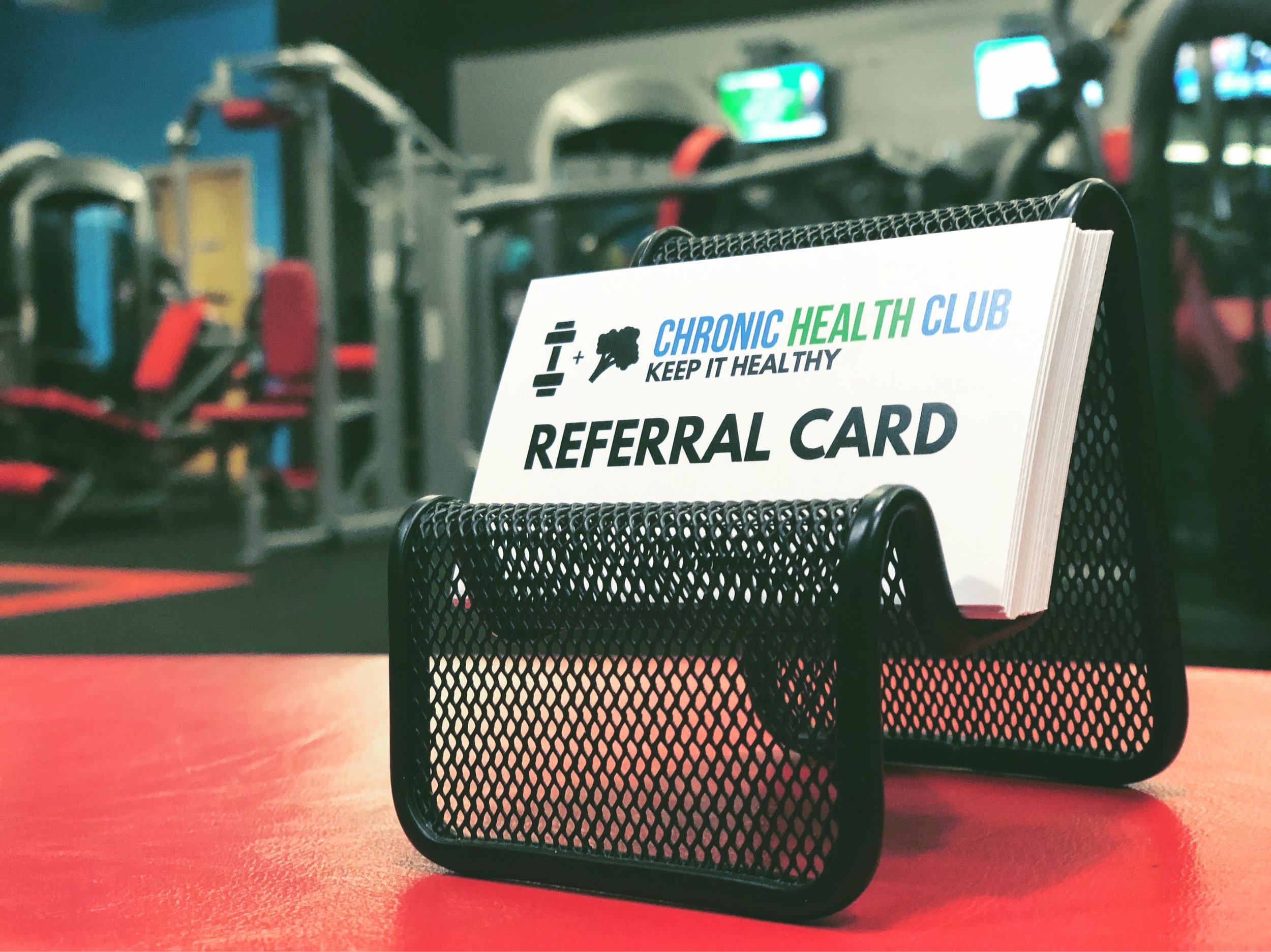 REFERRAL CARDS ARE AVAILABLE AT THE FRONT DESK AT THE CHRONIC HEALTH CLUB