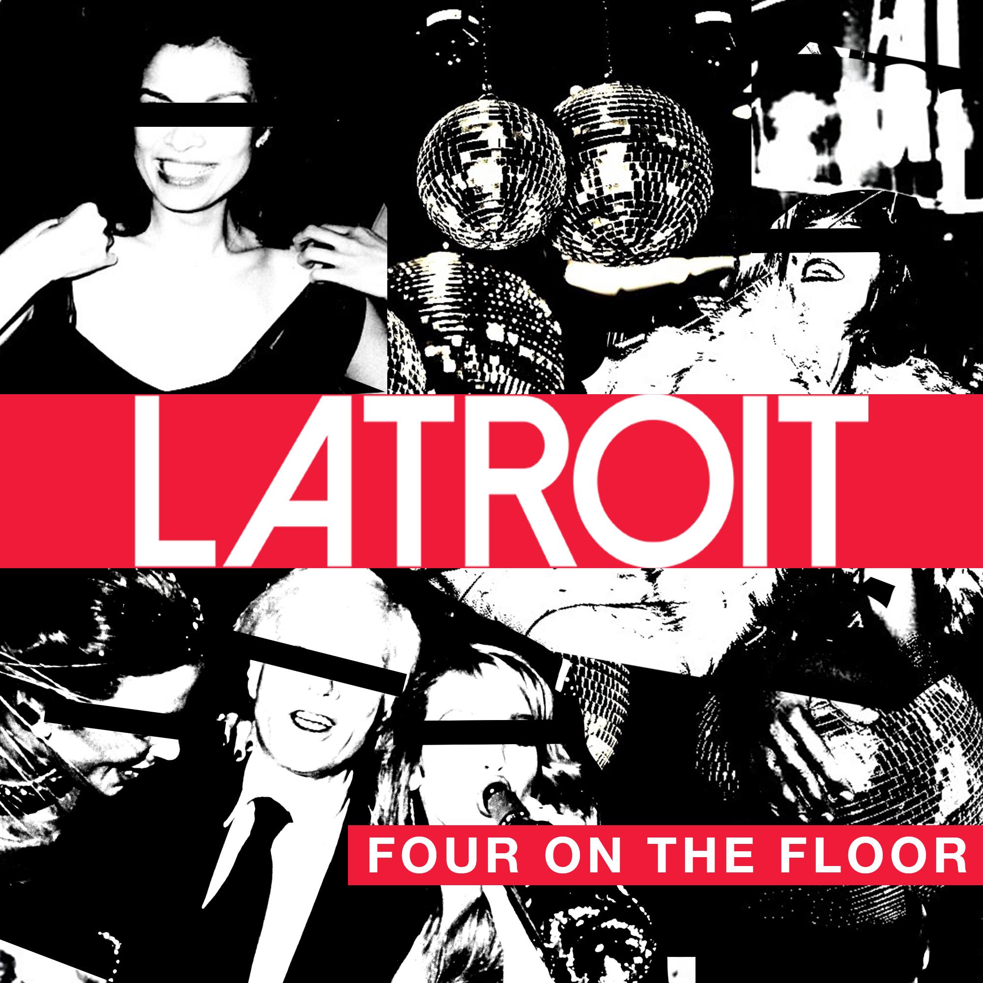Four On The Floor - Latroit