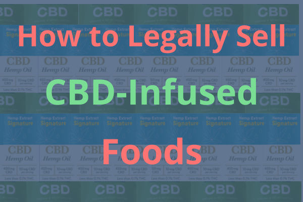 How to legally sell CBD-infused Foods Blog Post.png