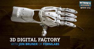 3D Digital Factory with Jon Bruner of Formlabs
