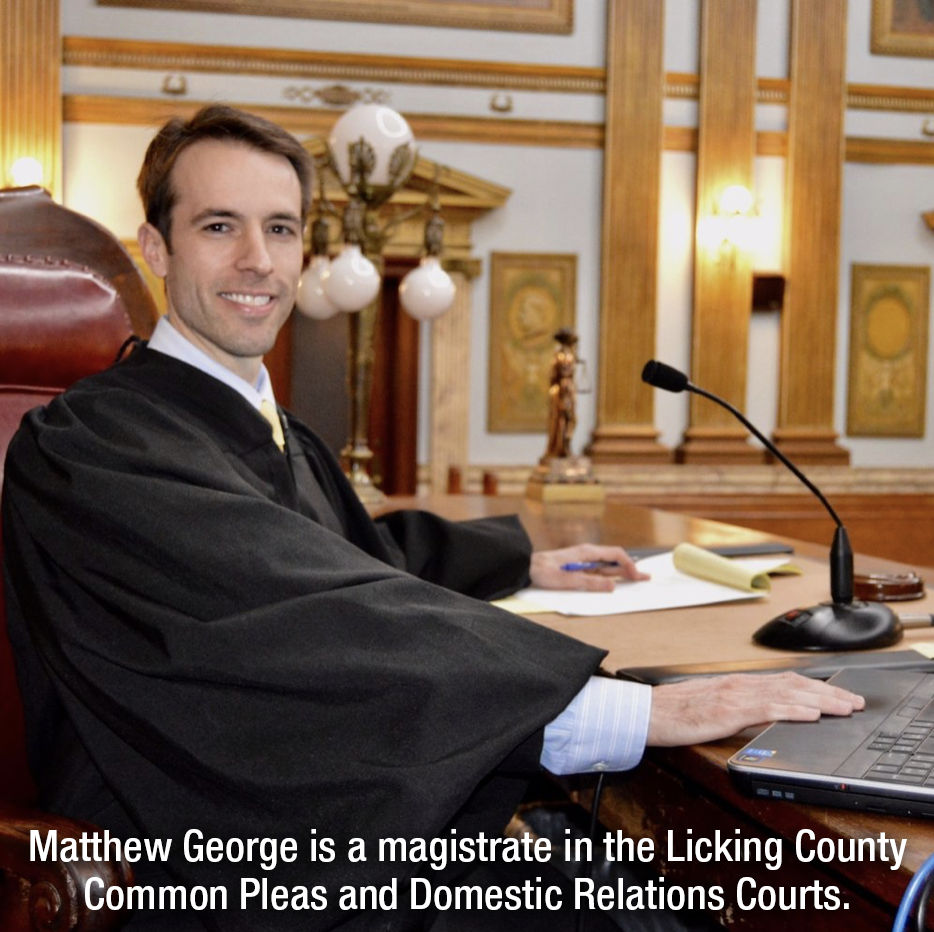 The Experience We Need - Matthew serves as Magistrate in both the Licking County Court of Common Pleas and Domestic Relations Court. Appointed as a magistrate in 2007, Matthew has served Licking County with honor and dignity for over a decade.