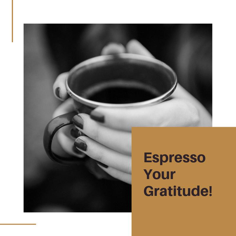 Espresso Your Gratitude.png
