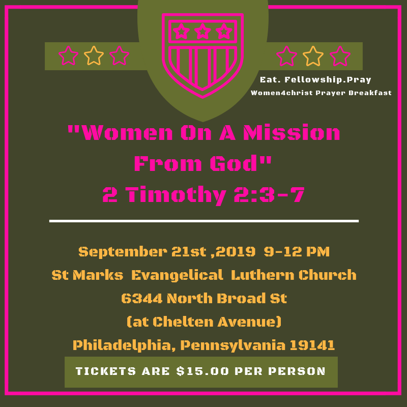 "- Eat.Fellowship.Pray!!!! Every year our prayer breakfast gets better and better and this year is no exception! This years theme is "" Women On A Mission From God"" & The Lord has an assignment for you and it's time to walk in it ! Please grab your mom, your aunties , your sisters ,your cousins & your co-workers and join us for a good time in the Lord . Tickets are just $15.00 per person and they can be purchased via PayPal:https://www.paypal.me/women4christ or in person*please wear some army fatigue with splash of hot pink !"
