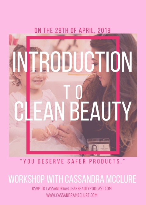 Introduction to Clean Beauty Workshop for new mothers,Hosted by Cassandra McClure - Sponsored by the Clean Beauty Podcast
