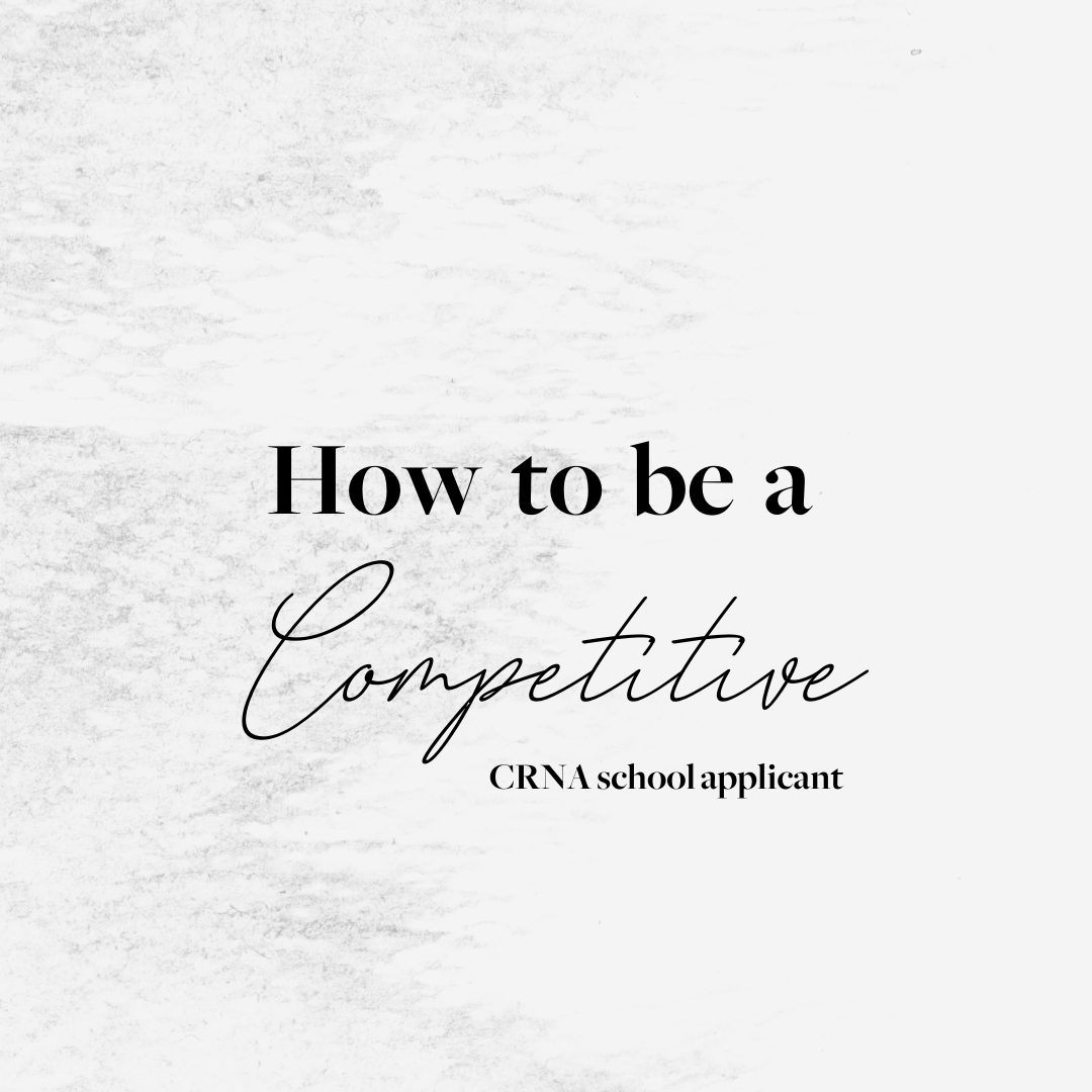 How to be a competitive CRNA school applicant
