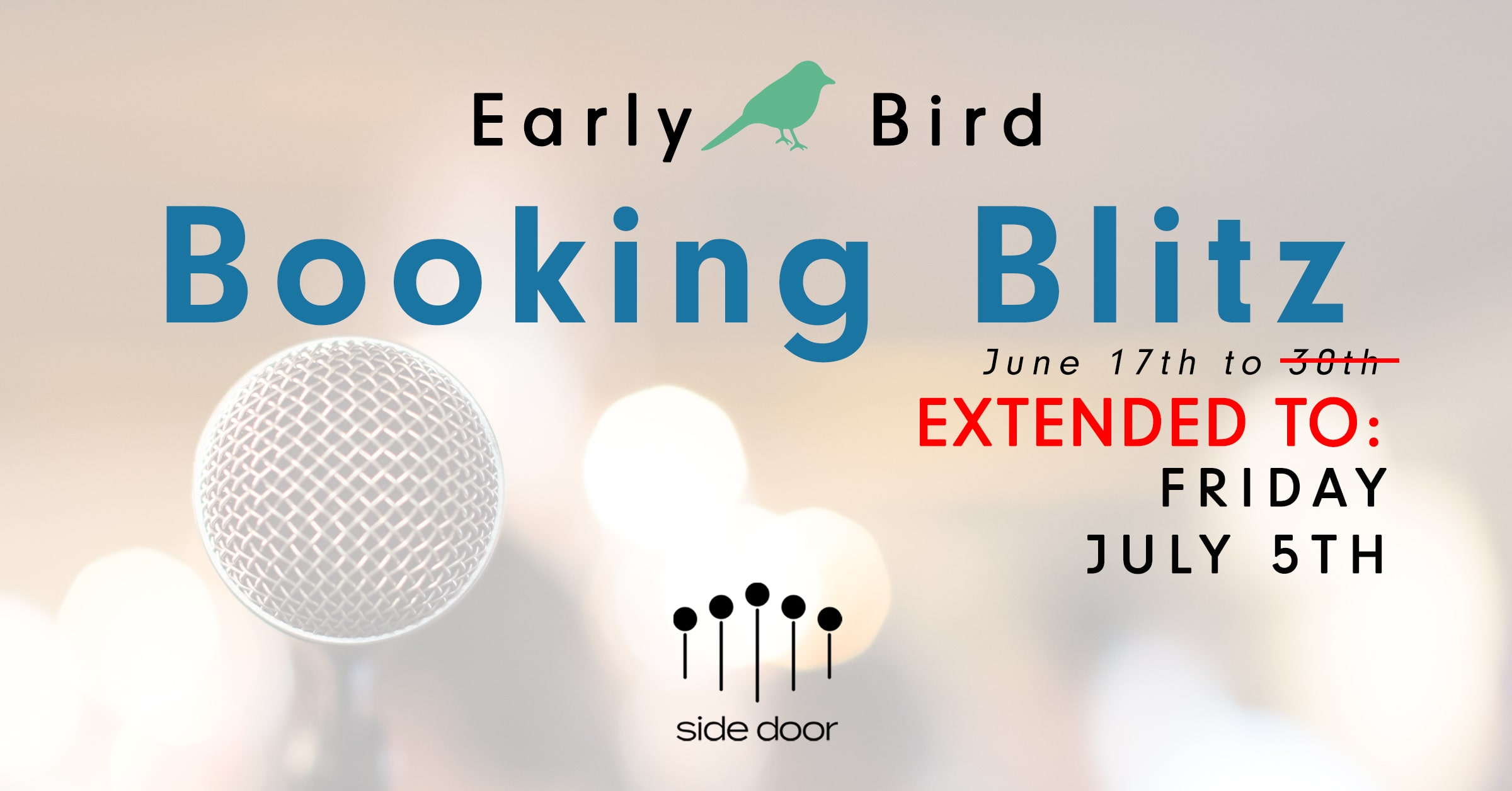 The Early Bird Booking Blitz has been EXTENDED to Friday July 5th! Happy booking!
