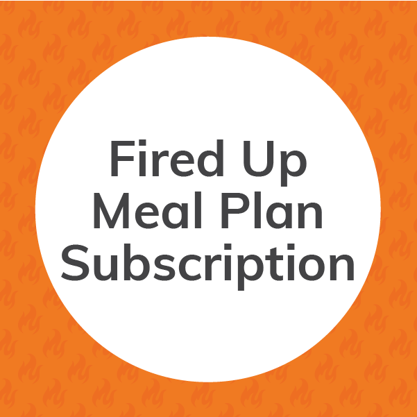 Fired Up Meal Plan Subscription