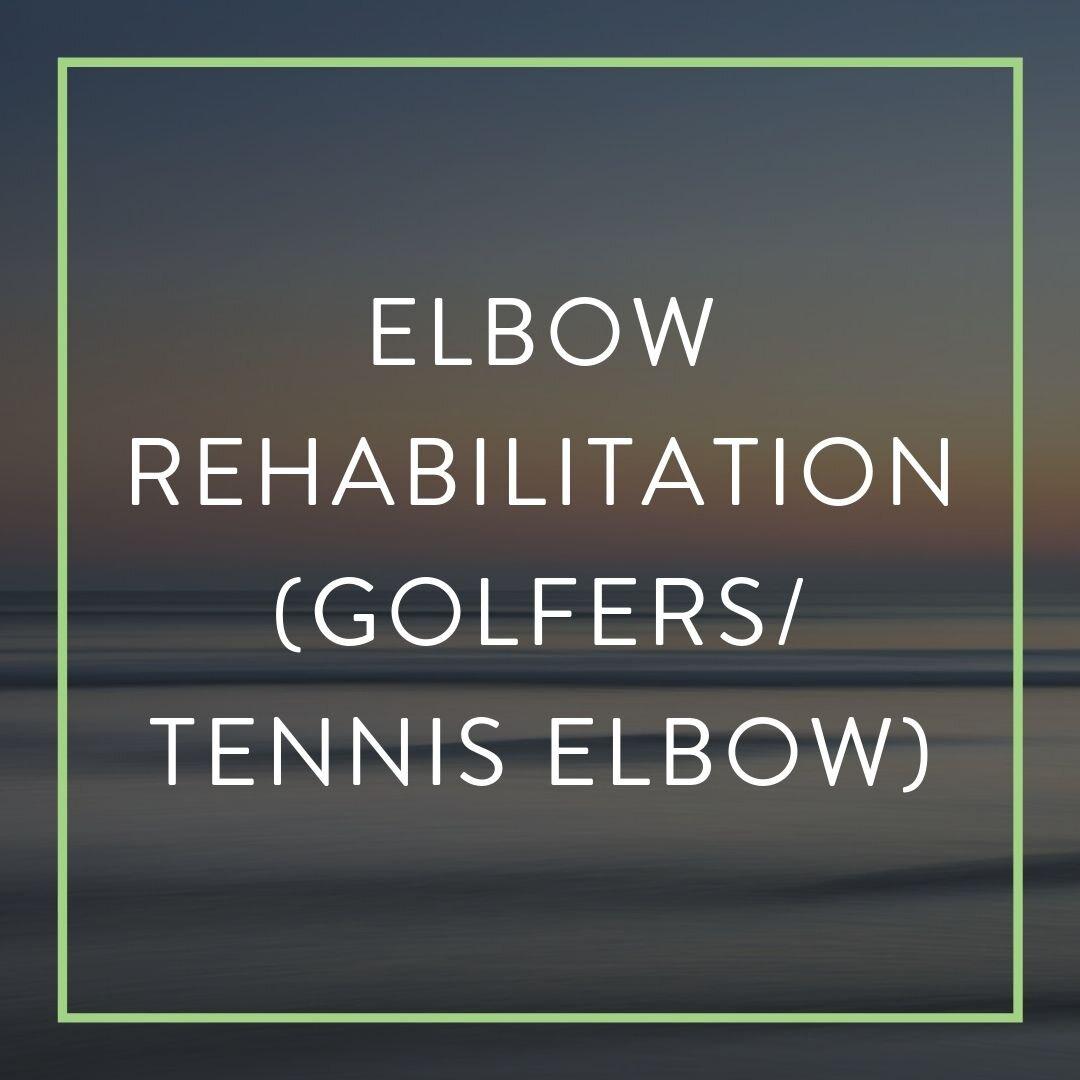 ELITE WELLNESS PATIENT PORTAL_ELBOW REHABILITATION (GOLFERS_TENNIS ELBOW).jpg