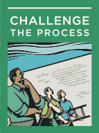 3) Challenge The Process - Leaders search for opportunities to change the status quo. They look for innovative ways to improve the organization. In doing so, they experiment and take risks. And because leaders know that risk taking involves mistakes and failures, they accept the inevitable disappointments as learning opportunities.