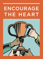 5) Encourage The Heart - Accomplishing extraordinary things in organizations is hard work. To keep hope and determination alive, leaders recognize contributions that individuals make. In every winning team, the members need to share in the rewards of their efforts, so leaders celebrate accomplishments. They make people feel like heroes.