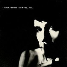 220px-The_Replacements_-_Don't_Tell_a_Soul_cover.jpg