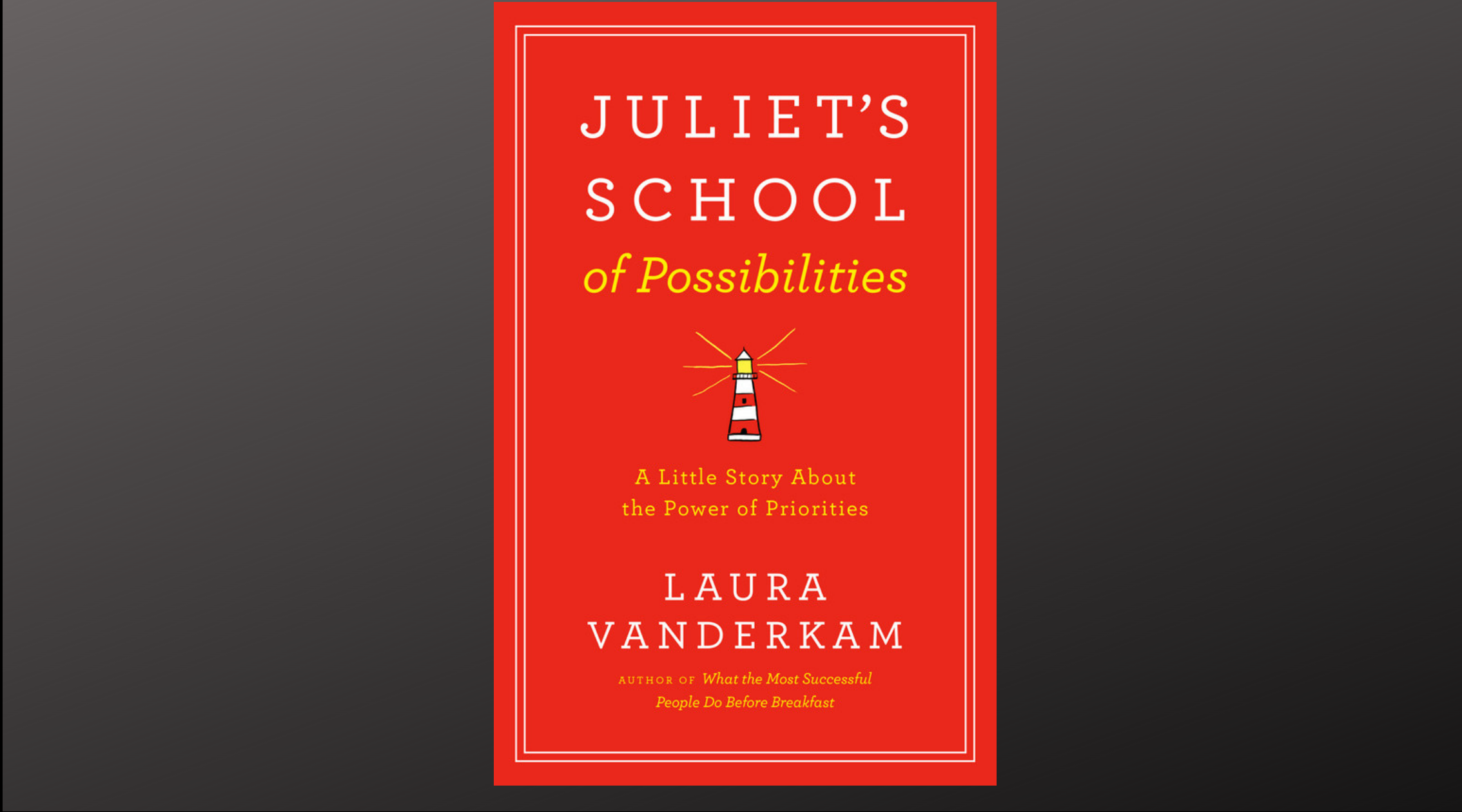 Laura Vanderkam book, Juliet's School of Possibilities. COURTESY OF PORTFOLIO BOOKS