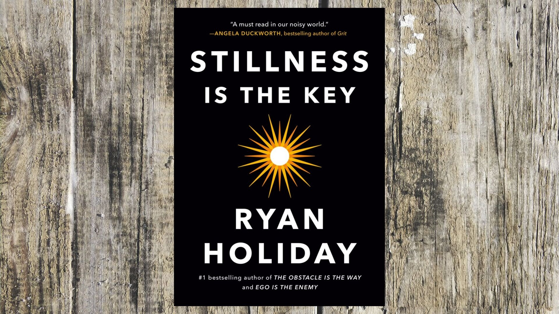 Ryan Holiday's book, Stillness Is The KeyIMAGE COURTESY OF RYAN HOLIDAY