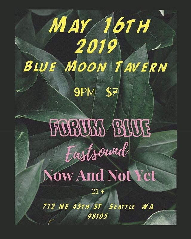 A WEEK FROM TODAY AT @bluemoonseattle W/ @forumbluemusic & @nowandnotyetmusic !!! Be there or be 😩