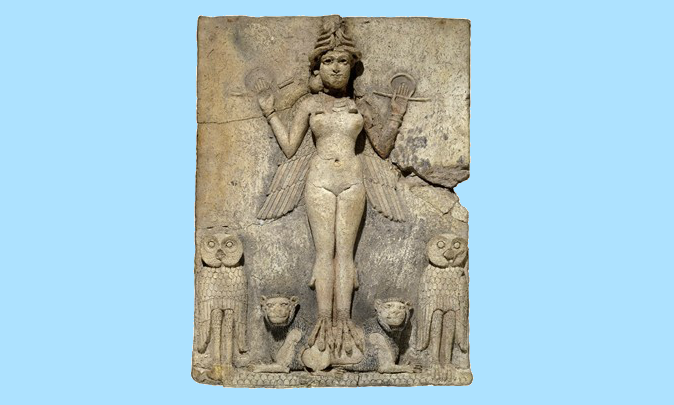 This relief, from around 1800-1750 BCE, could be the goddess Ishtar, Mesopotamian goddess of sexual love and war, or her sister and rival, the goddess Ereshkigal, ruler of the Underworld, or the demoness Lilitu, known in the Bible as Lilith.