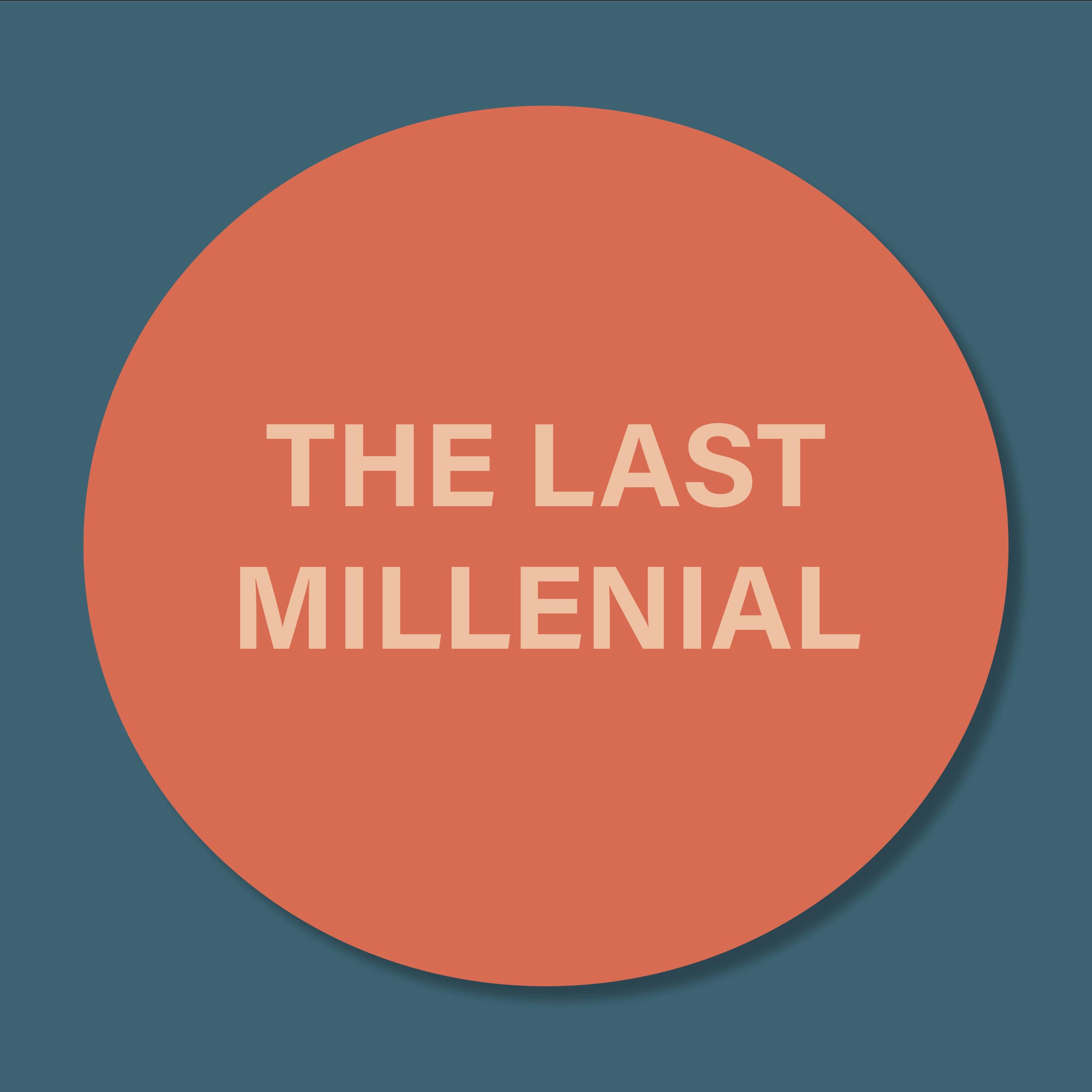 last millenial.png