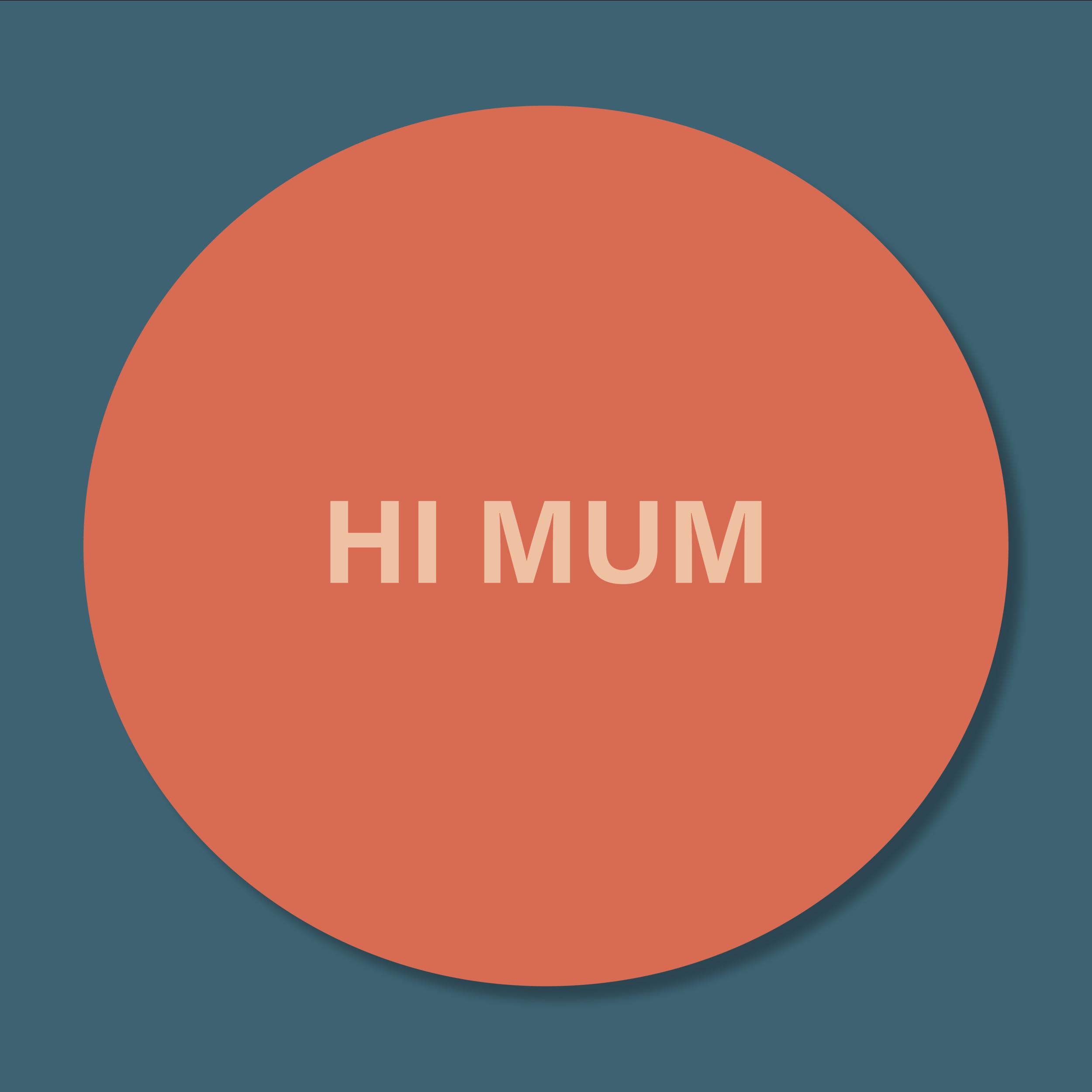 hi mum.png