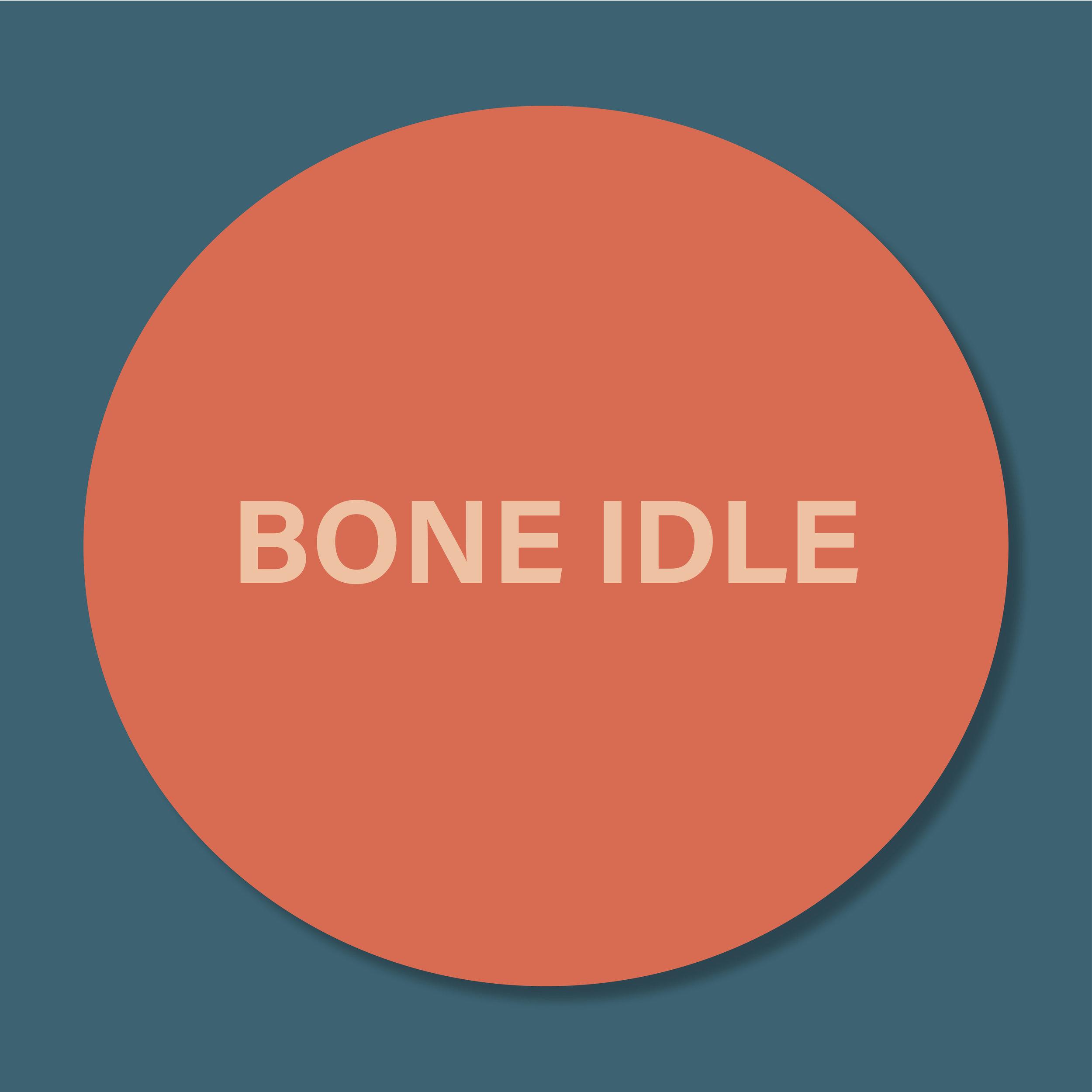 Bone Idle.jpg