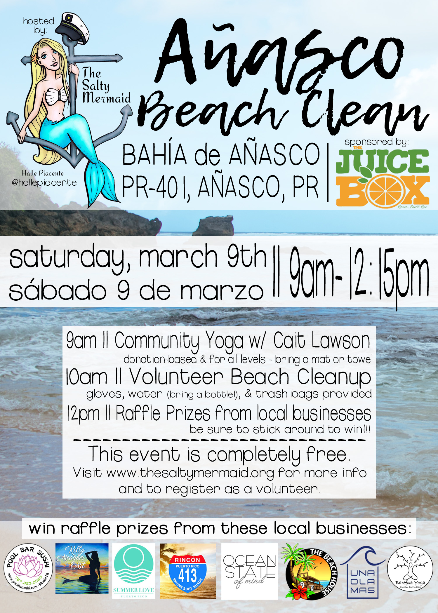 - Please join for our FIRST beach cleanup of 2019 organized by The Salty Mermaid and sponsored by The Juice Box Rincon!We will be participating in a volunteer beach cleanup to help CONSERVE our beaches/oceans, do YOGA, have FUN, and win PRIZES! Gloves, water, and trash bags will be provided. This event is completely free.
