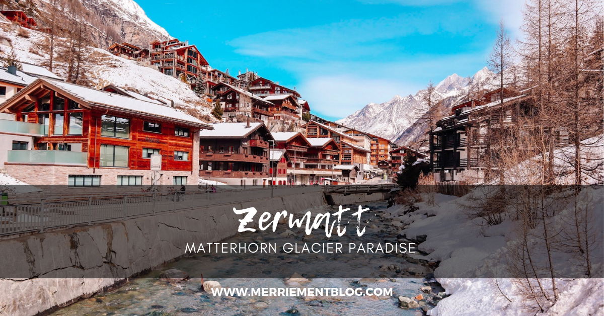 Previous Blog Post - Check out our adventures in Zermatt and on the Matterhorn Glacier Paradise!