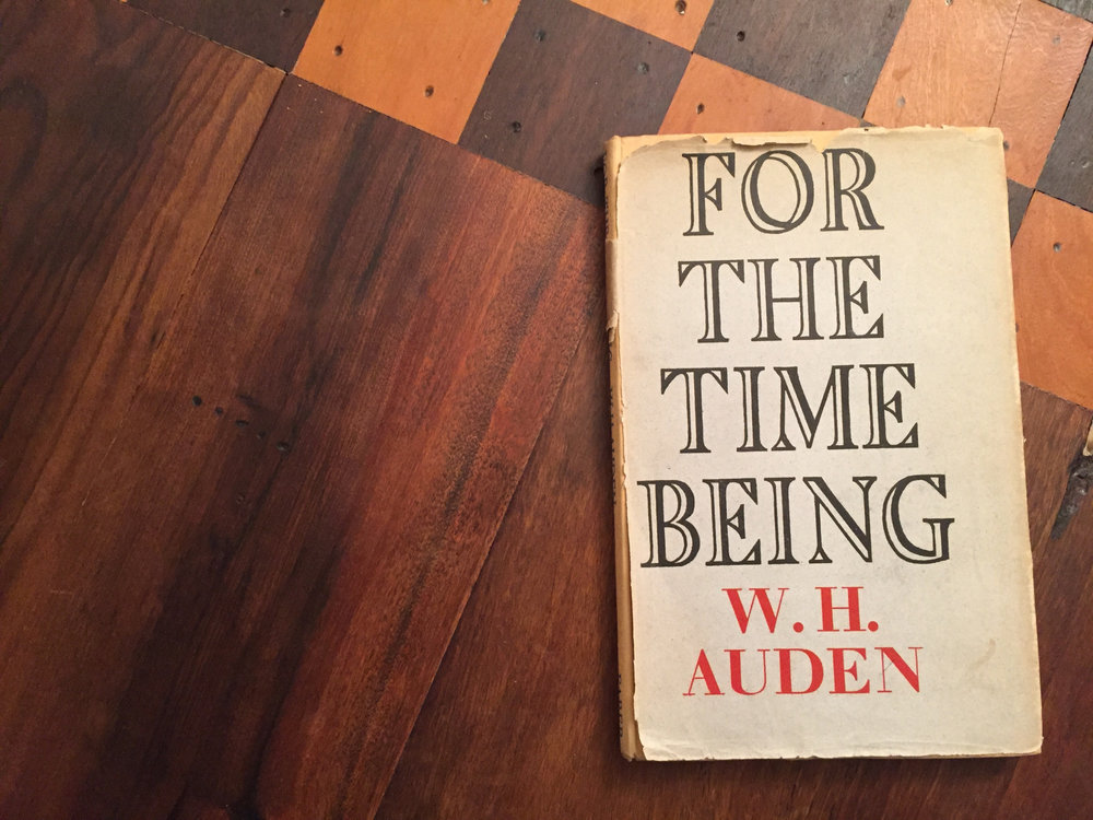 Some Thoughts About Wh Auden S Poem For The Time Being Afternoon Sufficed