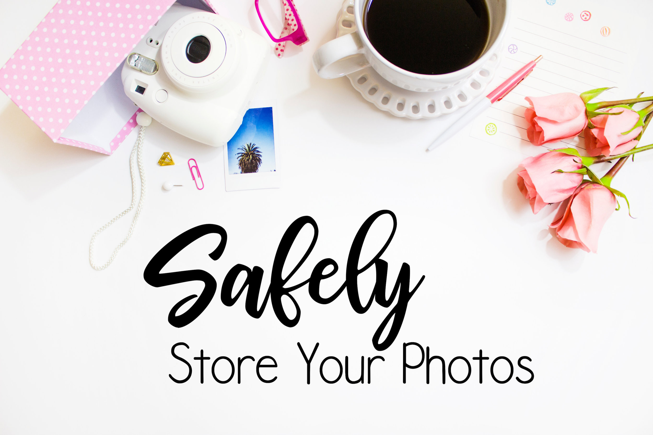 Safely Store Your Photos.jpg