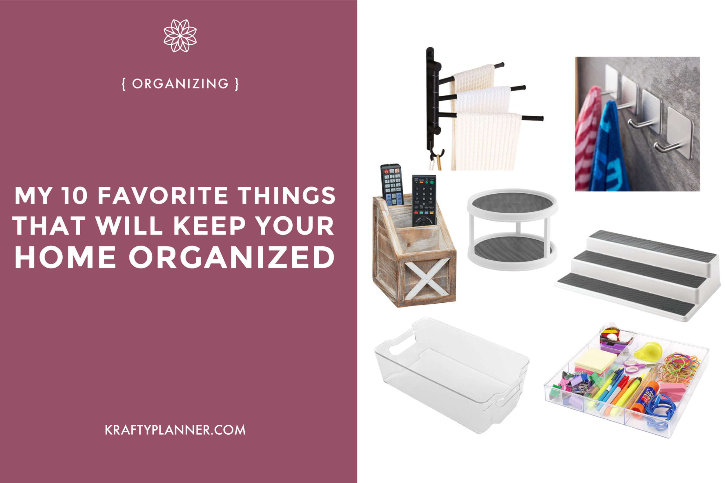 my 10 favorite things that will Keep Your Home Organized Main Image (1).png