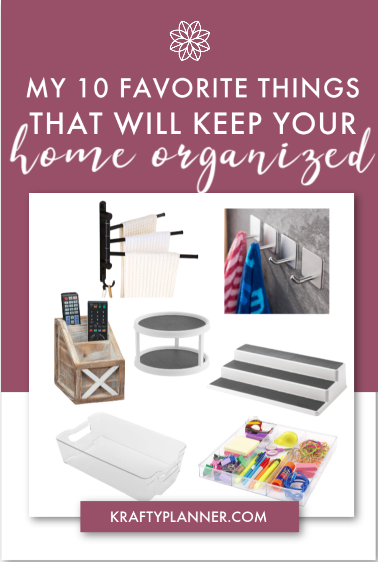 my 10 favorite things that will Keep Your Home Organized PIN 1.png