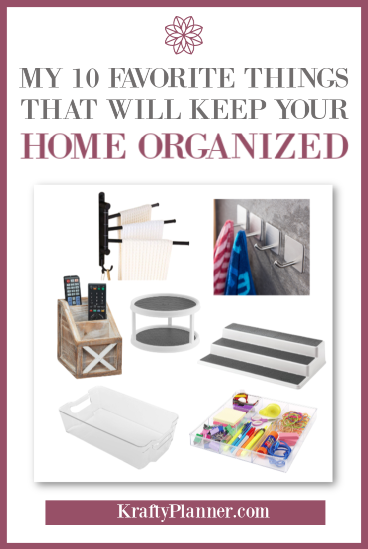 my 10 favorite things that will Keep Your Home Organized PIN 2.png