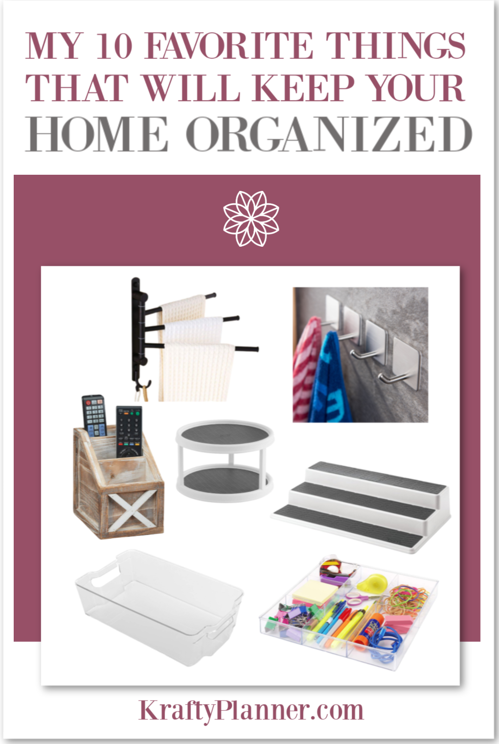 my 10 favorite things that will Keep Your Home Organized PIN 3.png