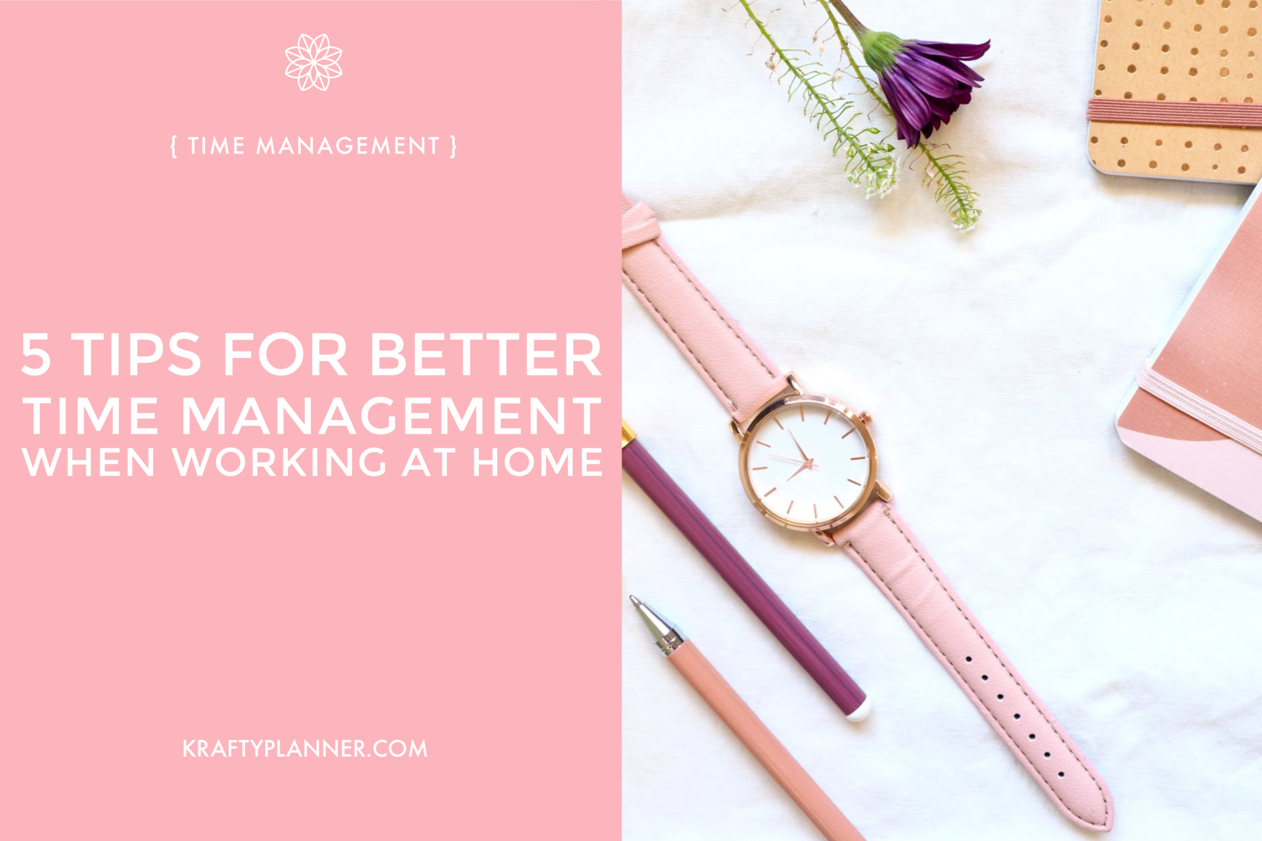 5 Tips for Better Time Management When Working at Home Main Image.png